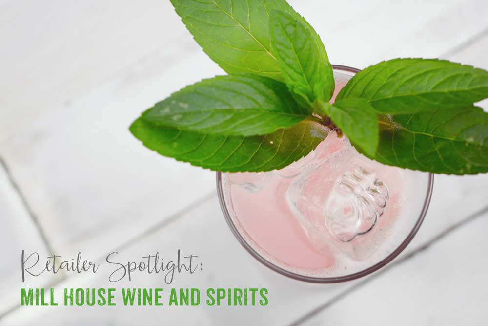 Retailer Spotlight Mill House Wine and Spirits